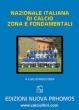 NAZIONALE ITALIANA DI CALCIO ZONA E FONDAMENTALI
